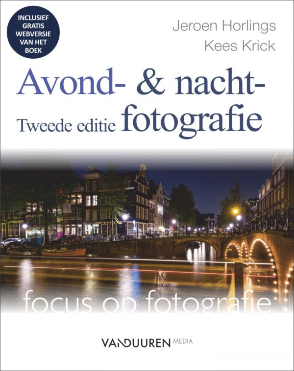 Focus op fotografie Avond- en nachtfotografie, 2e editie